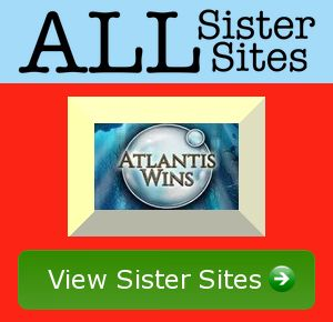 Atlantis Wins sister sites