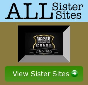 vegascrestcasino sister sites